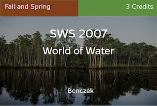 SWS 2007, World of Water, Bonczek, Spring, UFO and RECs only, 3 credits