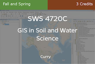 SWS4720C, GIS in Soil and Water Science, Curry, Fall, 3 credits