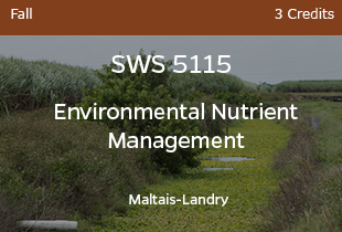 SWSWS5115, Environmental Nutrient Management, Landry, Fall Even Years, 3 credits