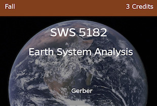 SWS5182, Earth System Analysis, Gerber, Fall, 3 credits