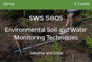SWS5805 Osborne Enloe Environmental Soil Water Monitoring Techniques Spring 3 credits