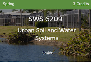 SWS 6209, Urban Soil and Water Systems, Smidt, Spring, 3 credits