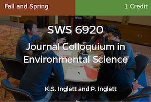 SWS6920 - Journal Colloquium in Environmental Science - Inglett and Inglett - Fall and Spring - 1 credit