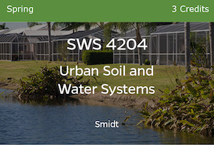 SWS 4204, Urban Soil and Water Systems, Smidt, Sping, 3 credits